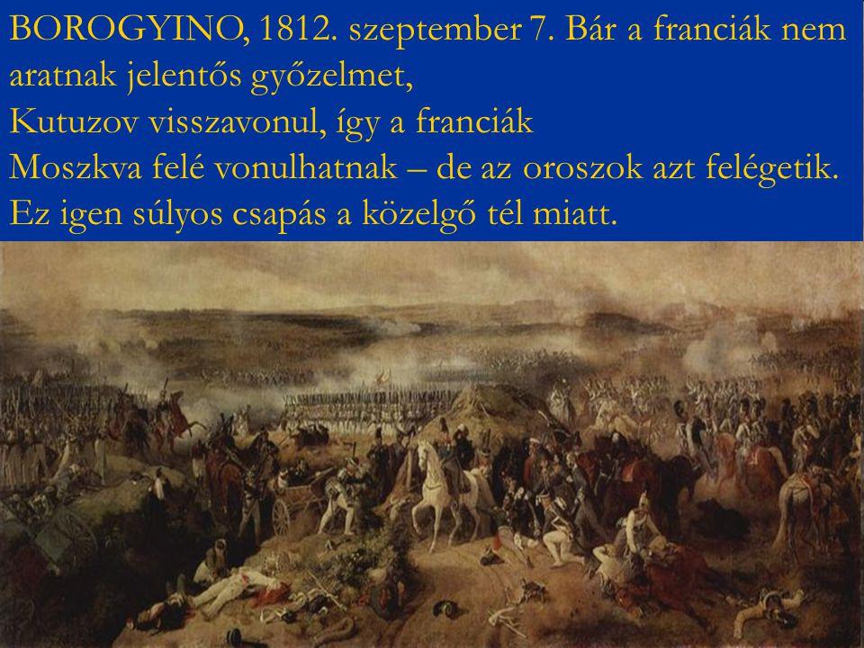 BOROGYINO, 1812. szeptember 7. Bár a franciák nem