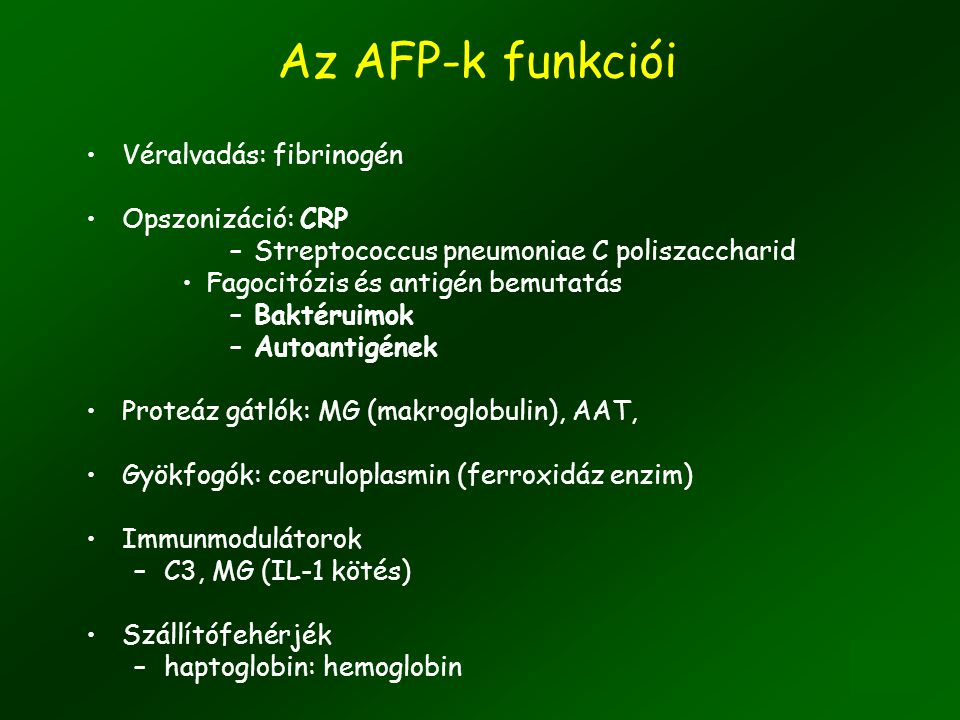 Az AFP-k funkciói Véralvadás: fibrinogén Opszonizáció: CRP