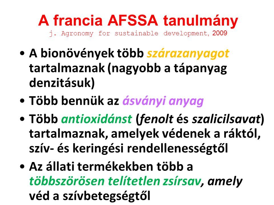 A francia AFSSA tanulmány j. Agronomy for sustainable development, 2009