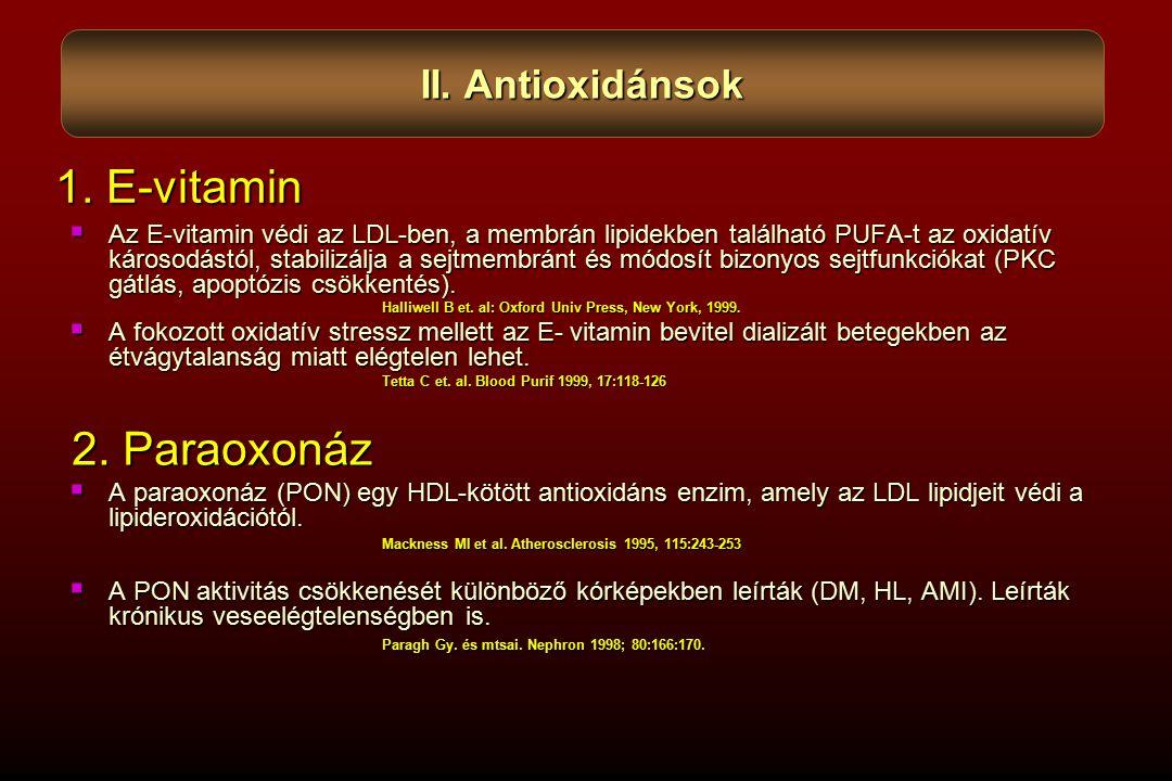 1. E-vitamin 2. Paraoxonáz II. Antioxidánsok