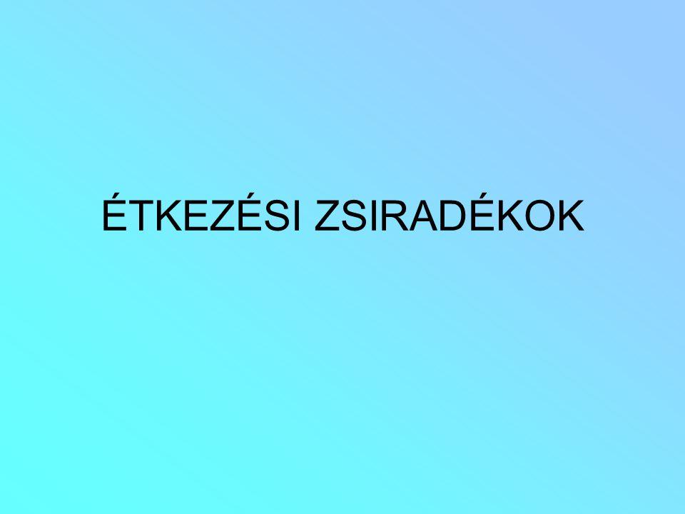 ÉTKEZÉSI ZSIRADÉKOK