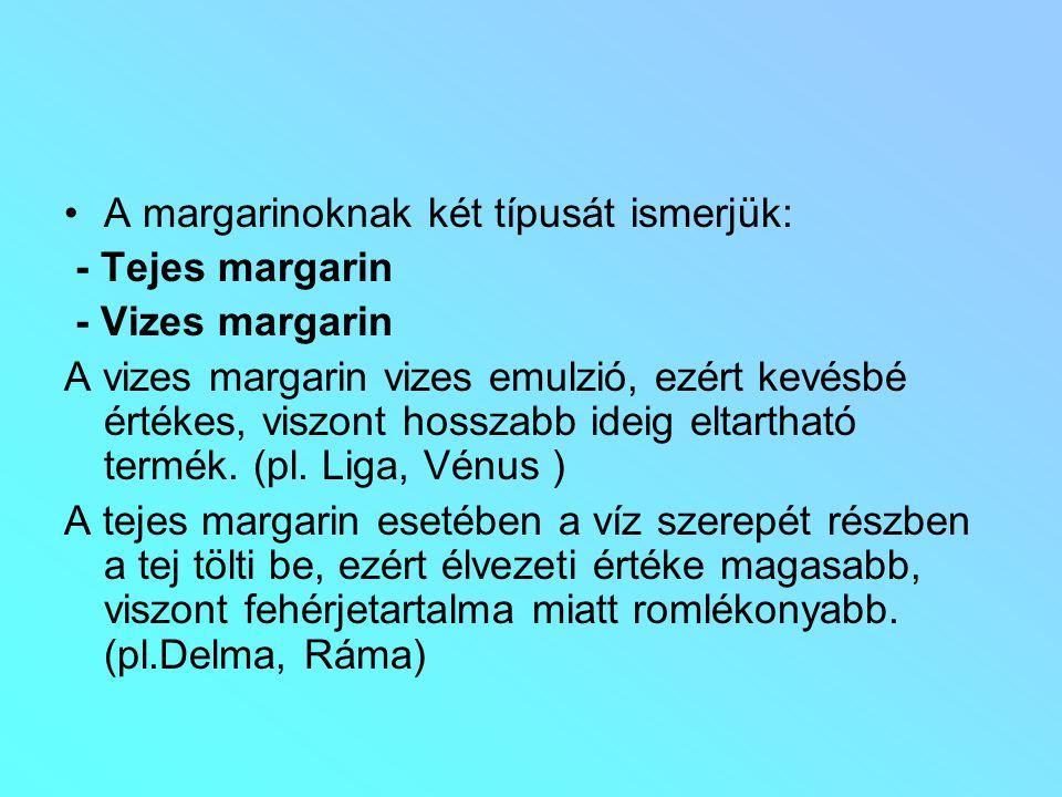 A margarinoknak két típusát ismerjük: