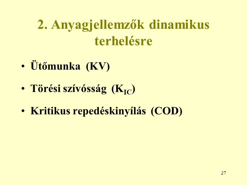 2. Anyagjellemzők dinamikus terhelésre