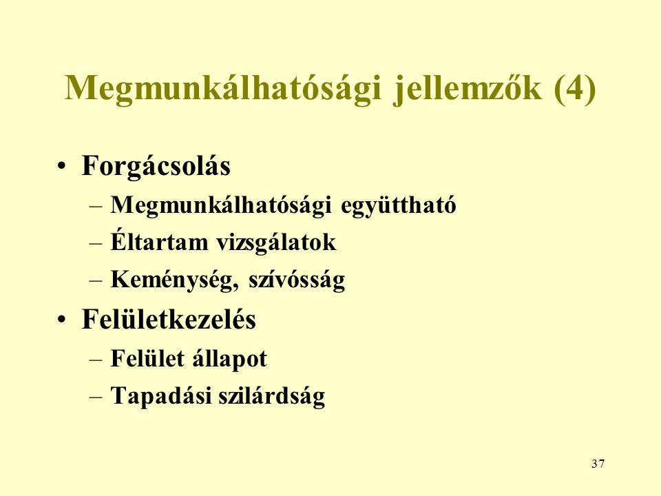 Megmunkálhatósági jellemzők (4)