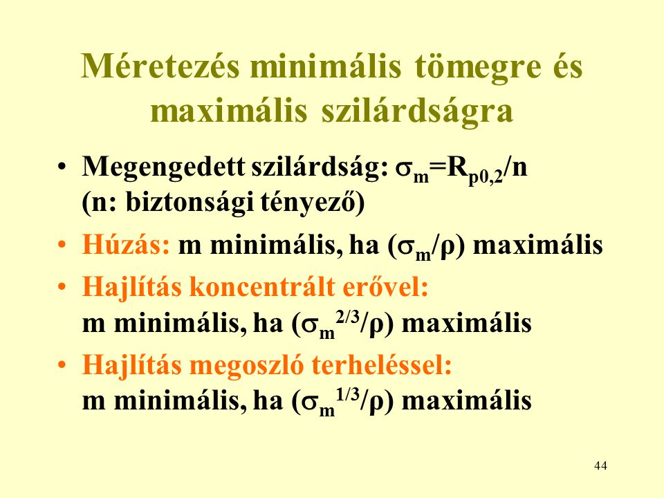 Méretezés minimális tömegre és maximális szilárdságra