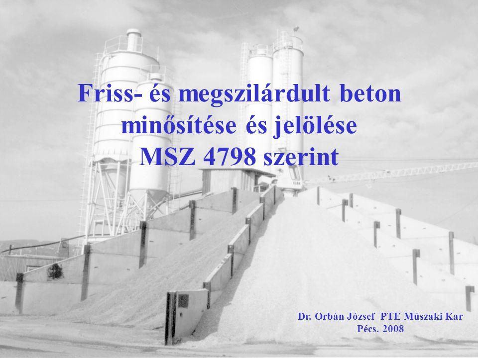 Friss- és megszilárdult beton minősítése és jelölése MSZ 4798 szerint