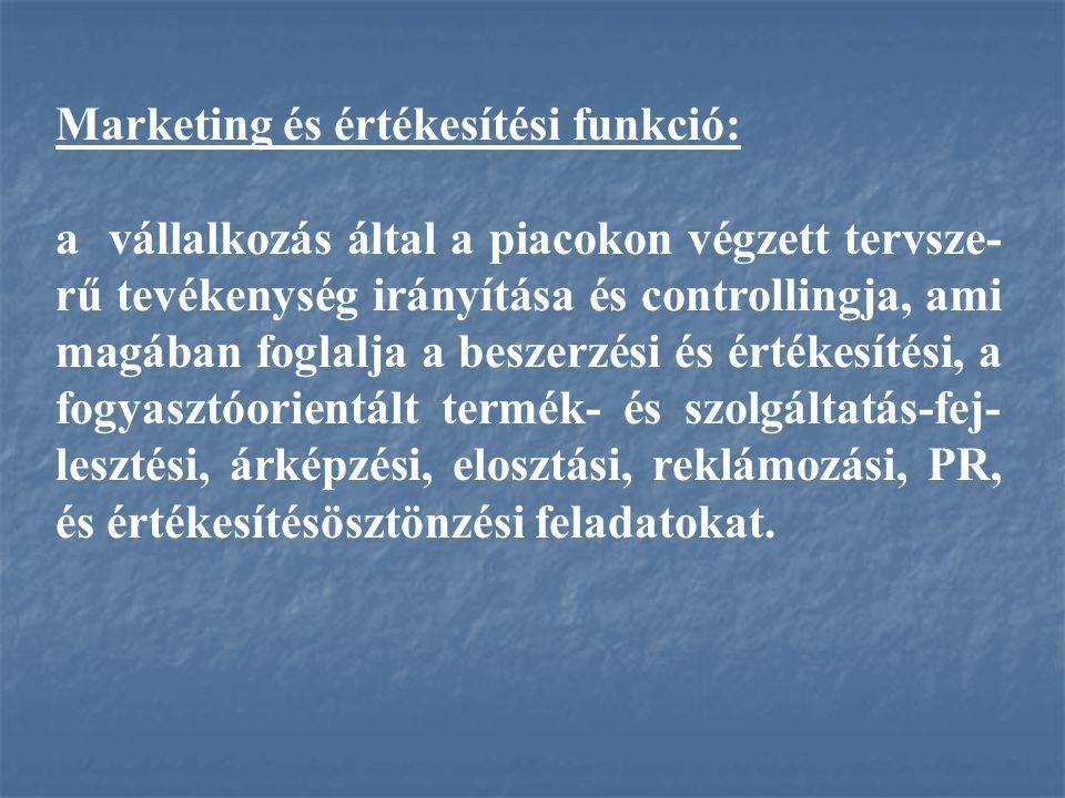 Marketing és értékesítési funkció: