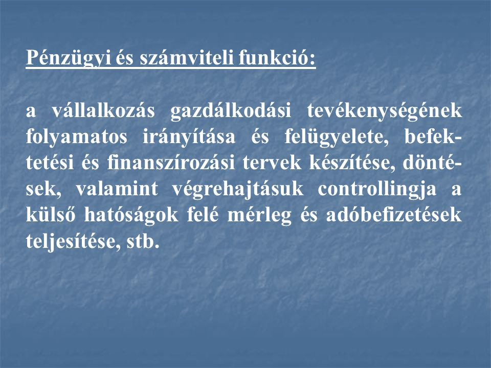 Pénzügyi és számviteli funkció: