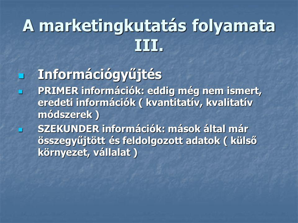 A marketingkutatás folyamata III.