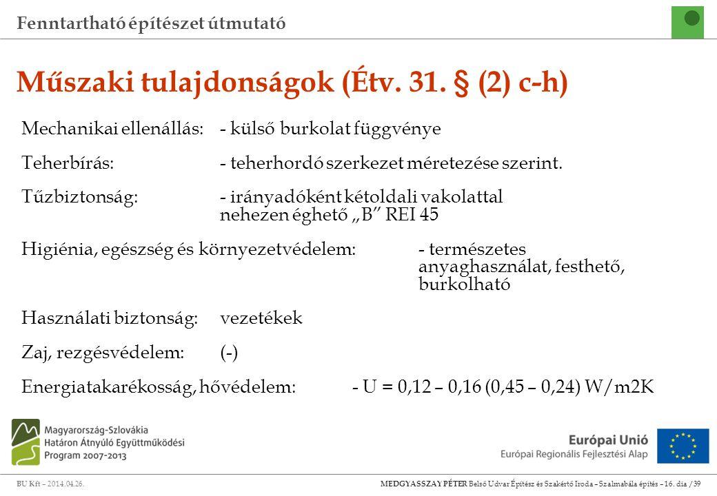 Műszaki tulajdonságok (Étv. 31. § (2) c-h)