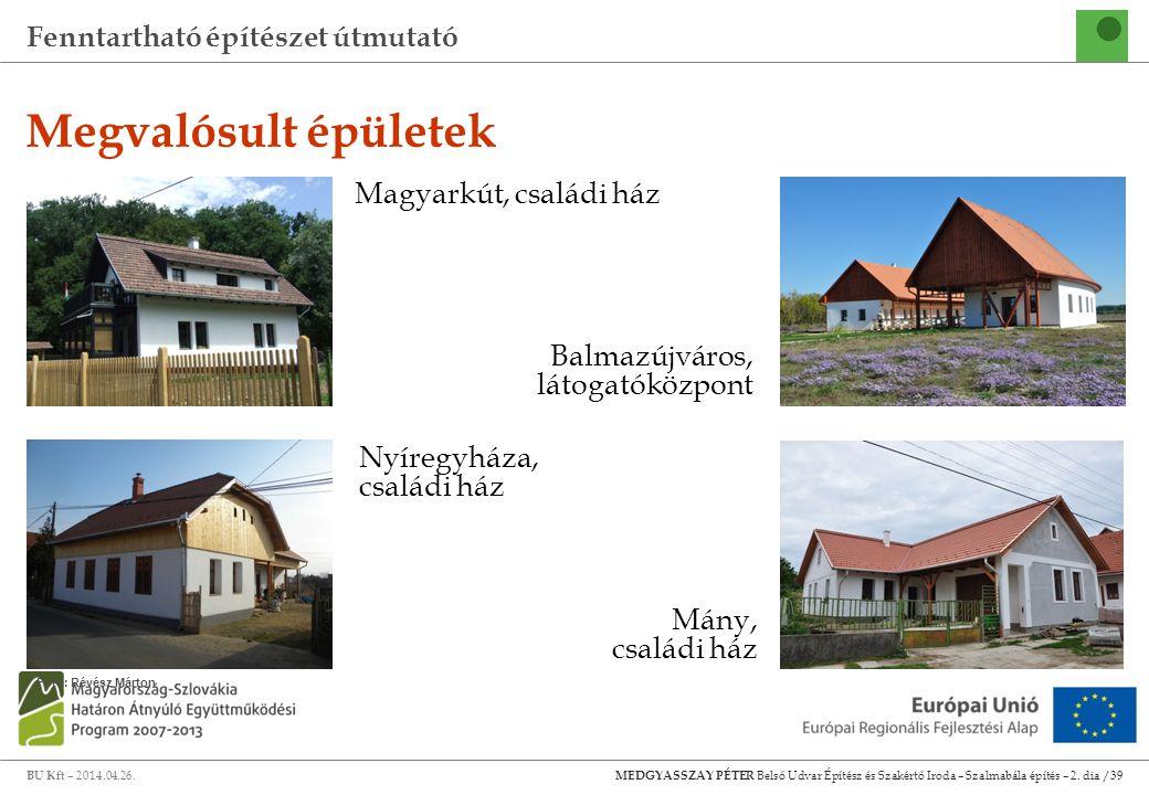 Megvalósult épületek Magyarkút, családi ház