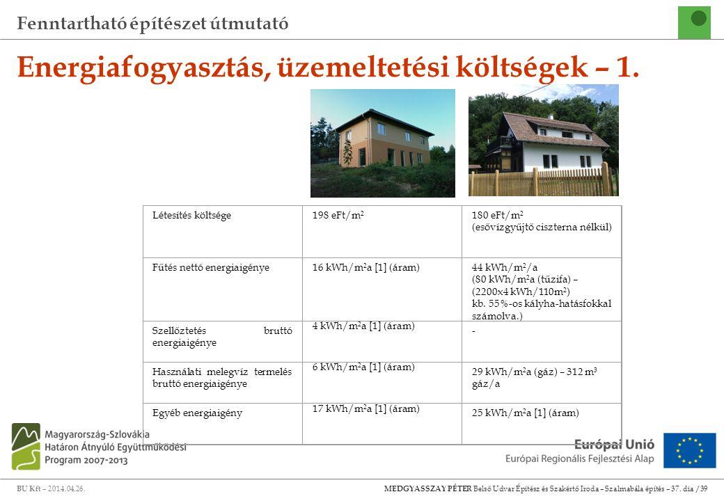 Energiafogyasztás, üzemeltetési költségek – 1.