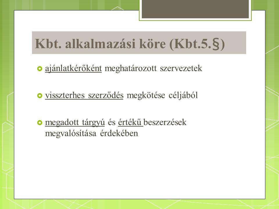 Kbt. alkalmazási köre (Kbt.5.§)