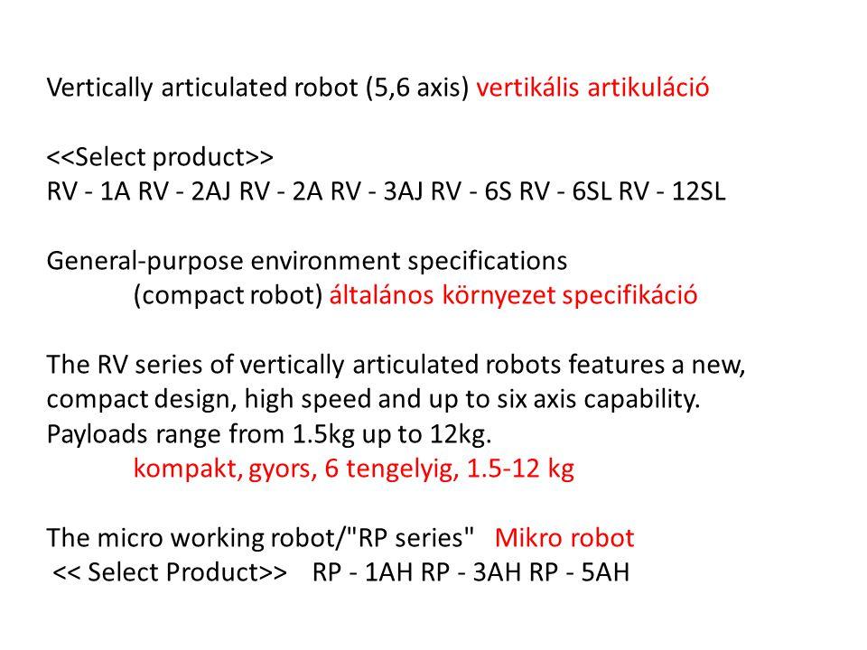 Vertically articulated robot (5,6 axis) vertikális artikuláció