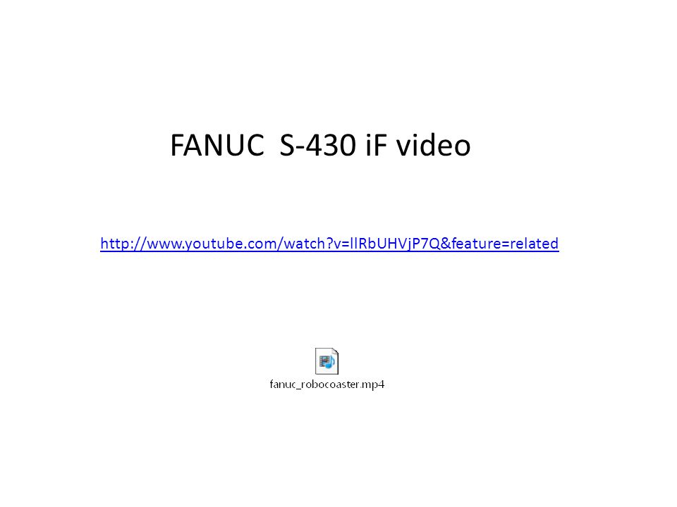 FANUC S-430 iF video http://www.youtube.com/watch v=llRbUHVjP7Q&feature=related