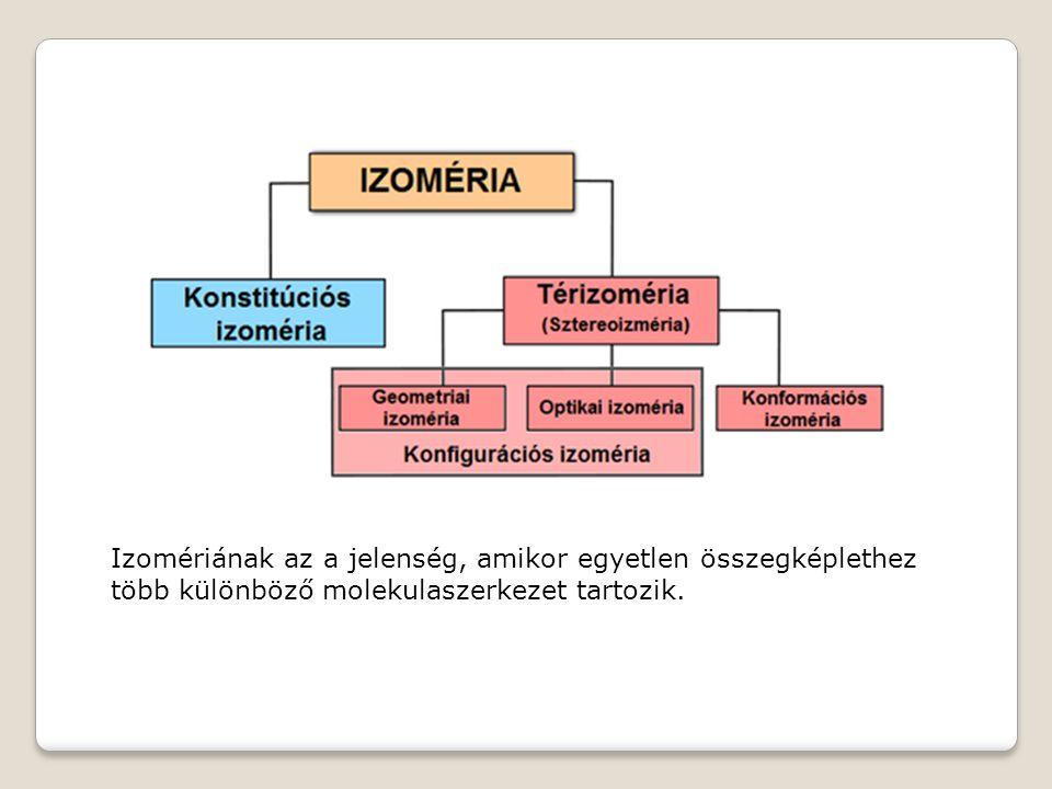Izomériának az a jelenség, amikor egyetlen összegképlethez több különböző molekulaszerkezet tartozik.