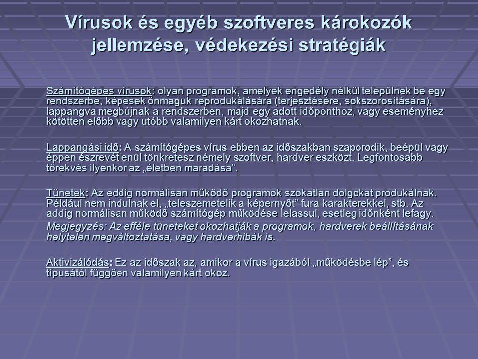 Vírusok és egyéb szoftveres károkozók jellemzése, védekezési stratégiák
