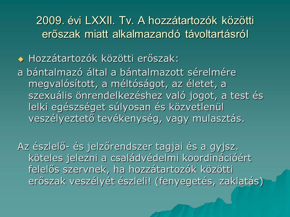 2009. évi LXXII. Tv. A hozzátartozók közötti erőszak miatt alkalmazandó távoltartásról