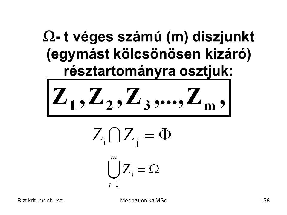 - t véges számú (m) diszjunkt (egymást kölcsönösen kizáró) résztartományra osztjuk: