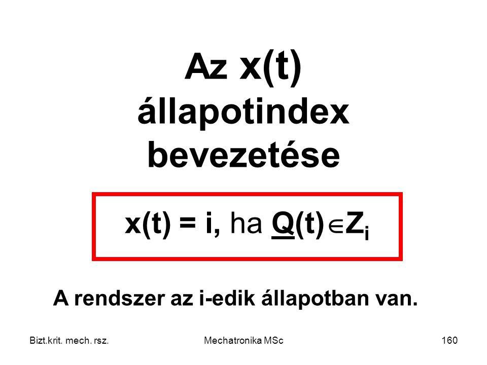 Az x(t) állapotindex bevezetése A rendszer az i-edik állapotban van.