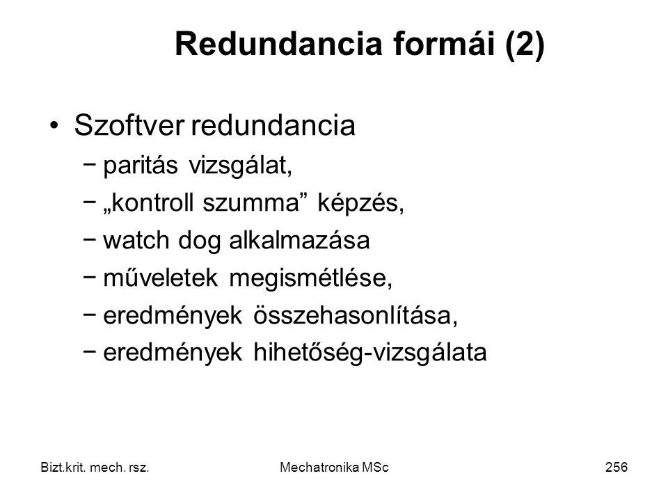 Redundancia formái (2) Szoftver redundancia paritás vizsgálat,