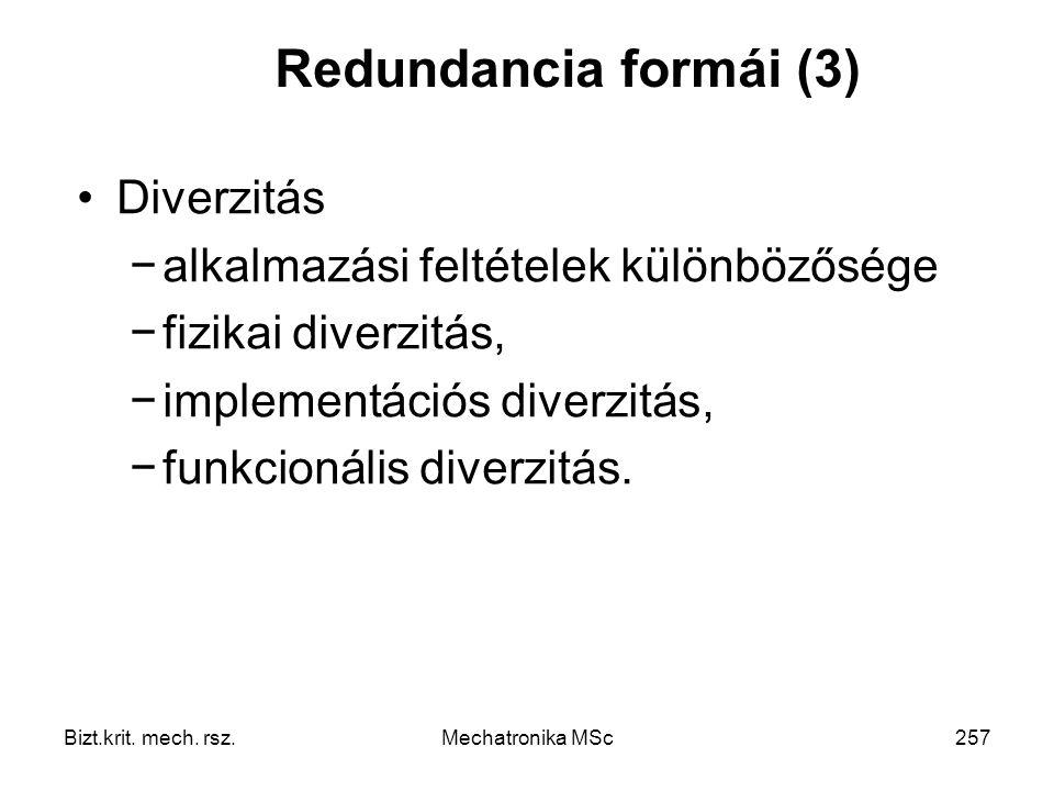 Redundancia formái (3) Diverzitás alkalmazási feltételek különbözősége