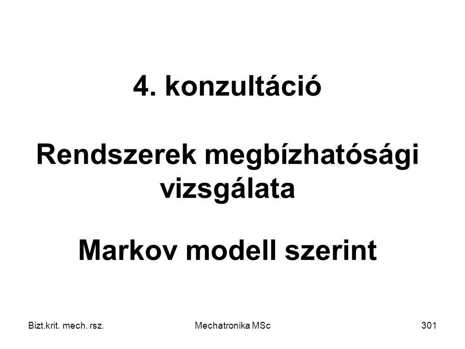 4. konzultáció Rendszerek megbízhatósági vizsgálata Markov modell szerint