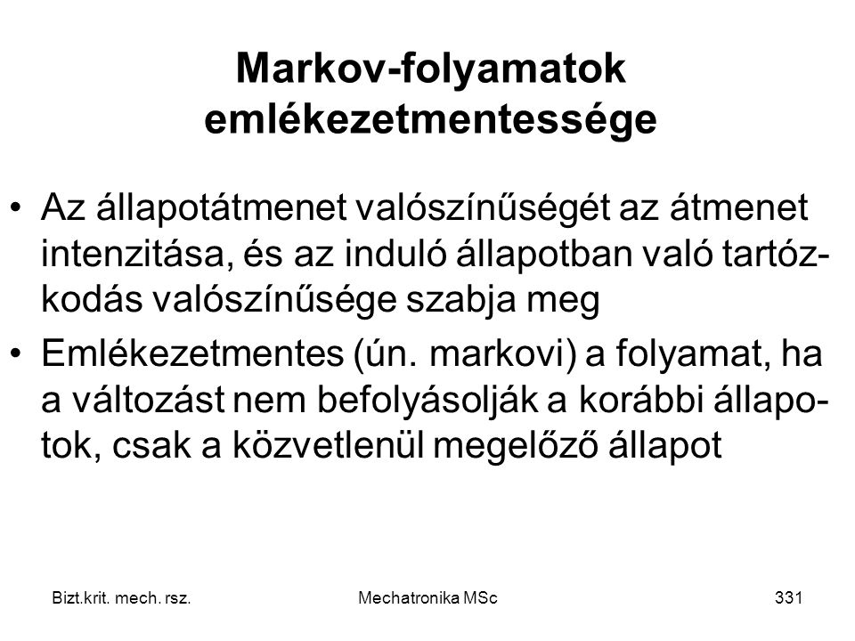 Markov-folyamatok emlékezetmentessége