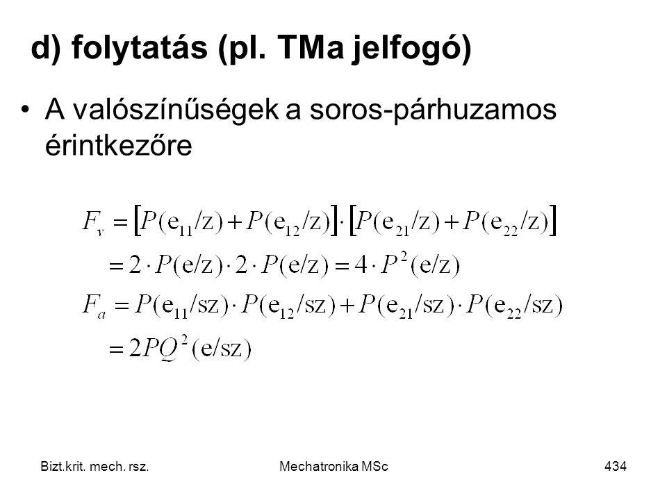 d) folytatás (pl. TMa jelfogó)