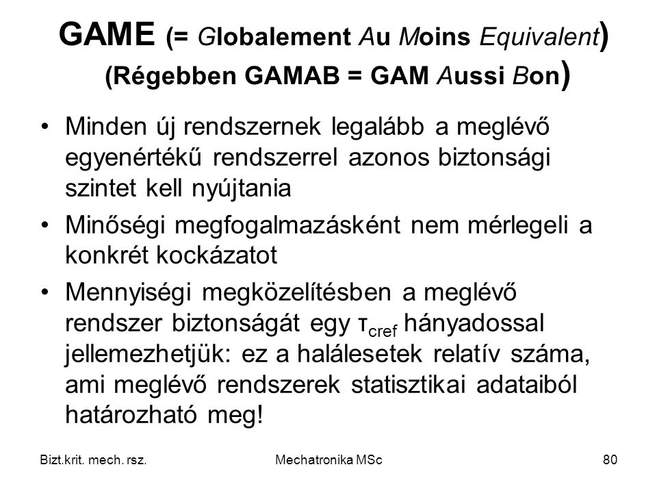 GAME (= Globalement Au Moins Equivalent) (Régebben GAMAB = GAM Aussi Bon)
