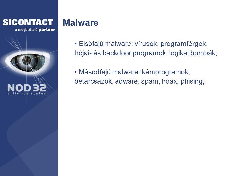 Malware Elsőfajú malware: vírusok, programférgek, trójai- és backdoor programok, logikai bombák;