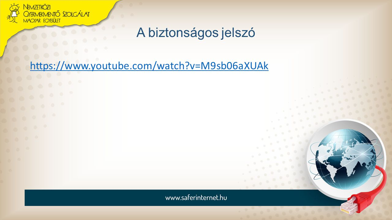 A biztonságos jelszó https://www.youtube.com/watch v=M9sb06aXUAk