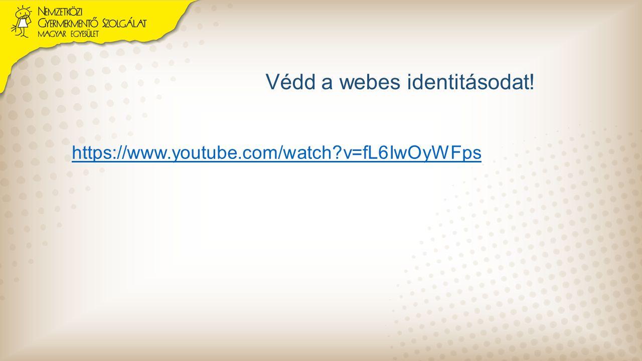 Védd a webes identitásodat!