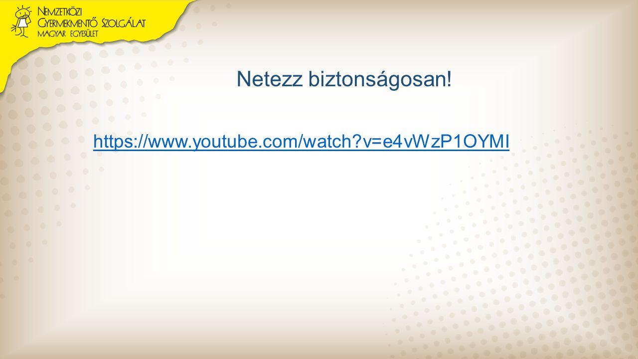 Netezz biztonságosan! https://www.youtube.com/watch v=e4vWzP1OYMI
