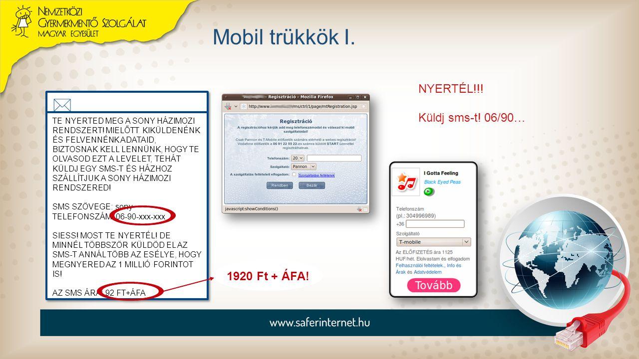Mobil trükkök I.  NYERTÉL!!! Küldj sms-t! 06/90… 1920 Ft + ÁFA!