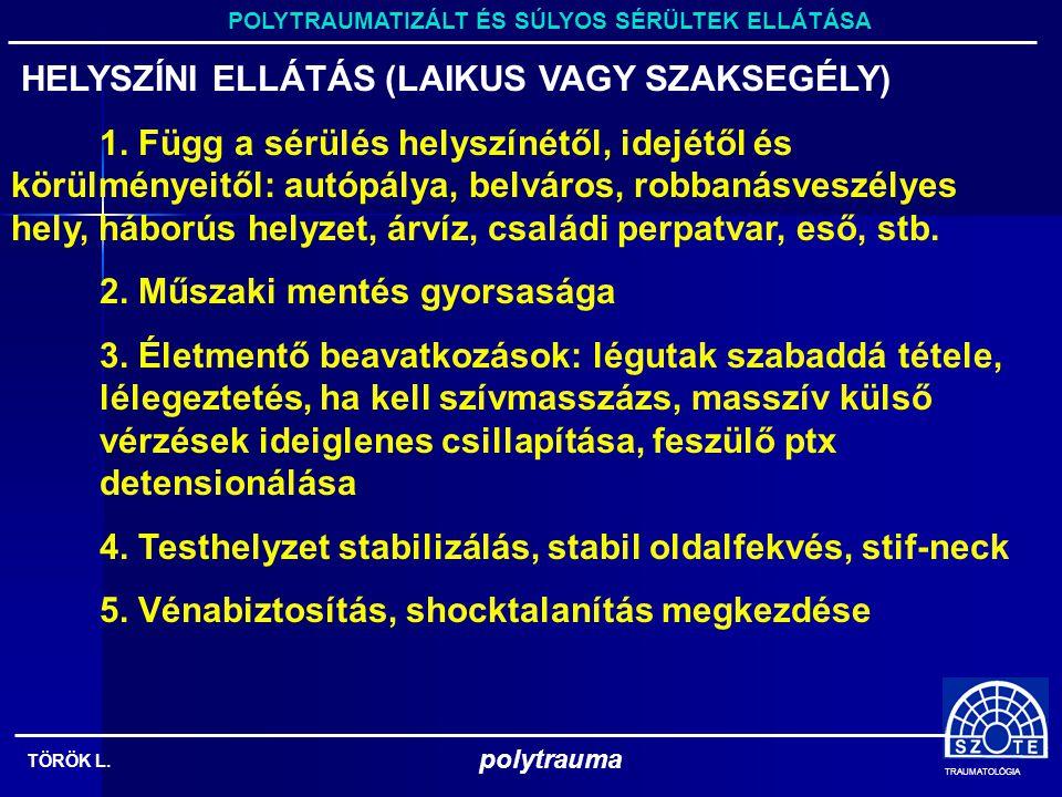 POLYTRAUMATIZÁLT ÉS SÚLYOS SÉRÜLTEK ELLÁTÁSA