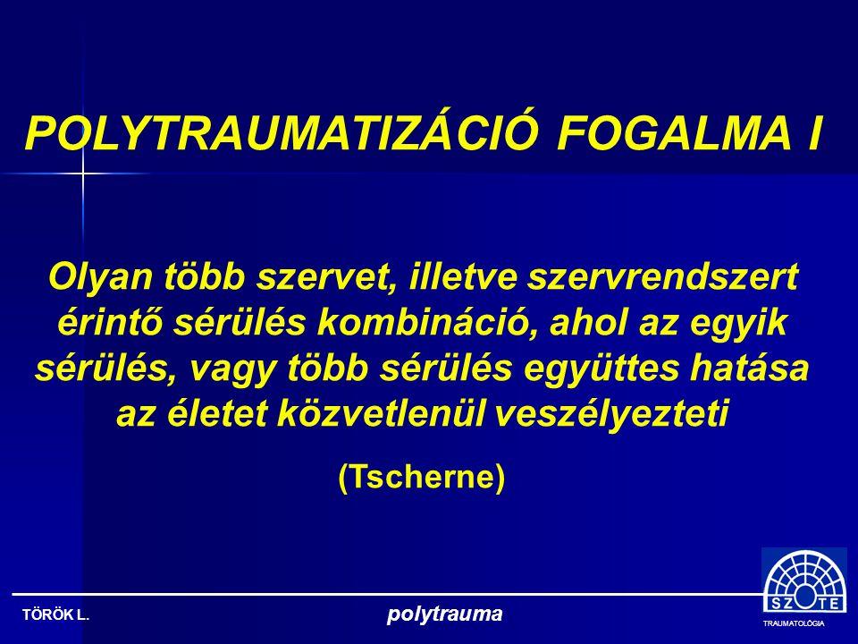 POLYTRAUMATIZÁCIÓ FOGALMA I