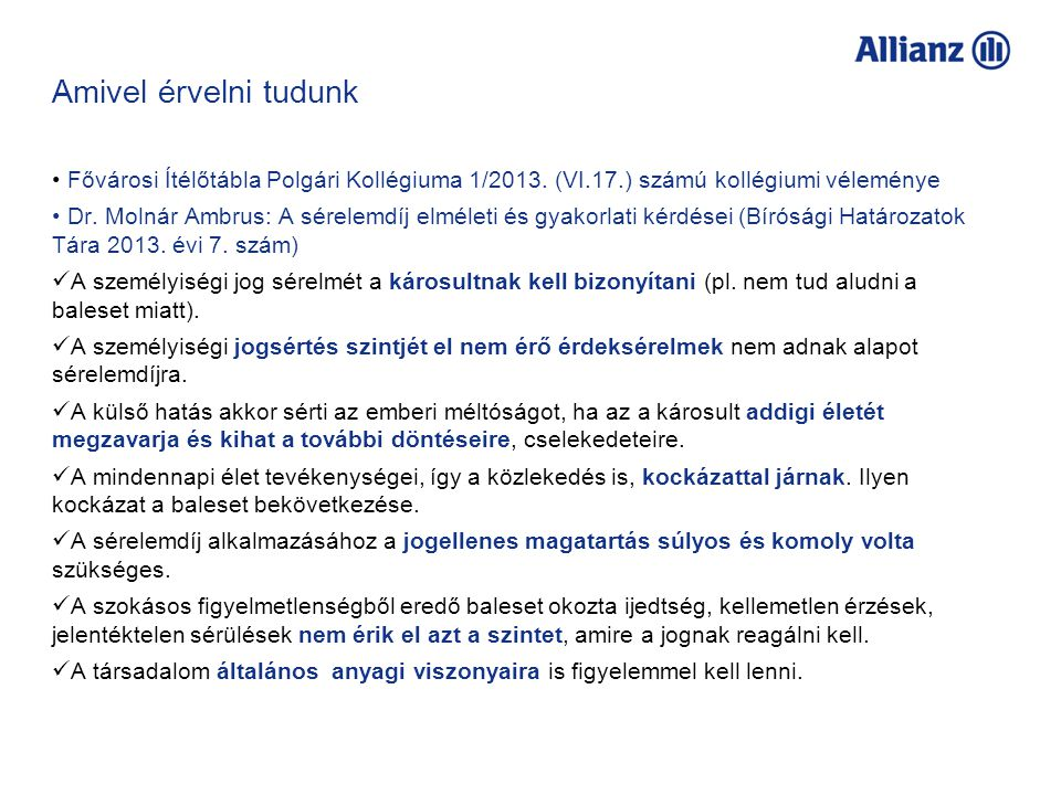 Amivel érvelni tudunk Fővárosi Ítélőtábla Polgári Kollégiuma 1/2013. (VI.17.) számú kollégiumi véleménye.
