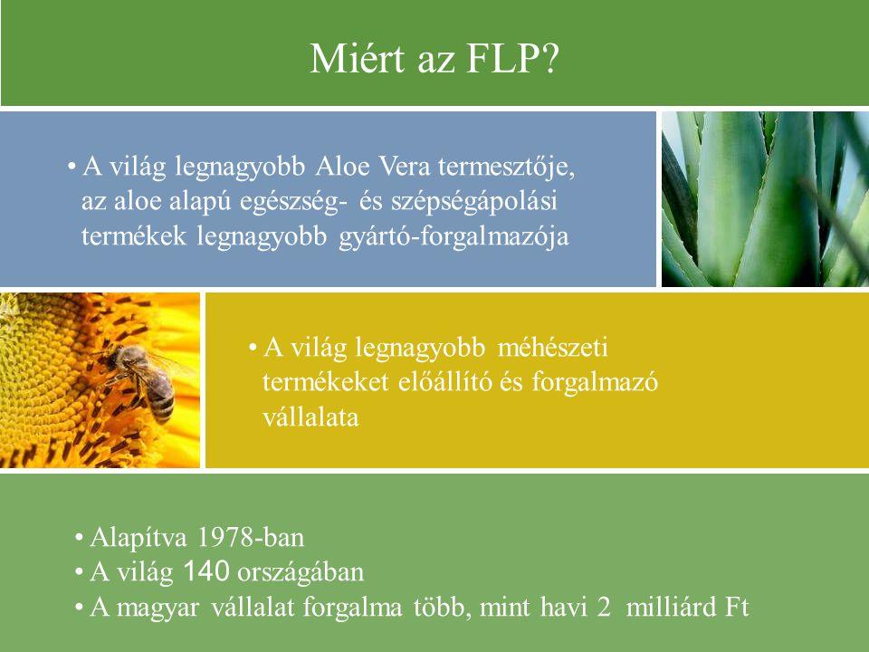 Miért az FLP • A világ legnagyobb Aloe Vera termesztője,