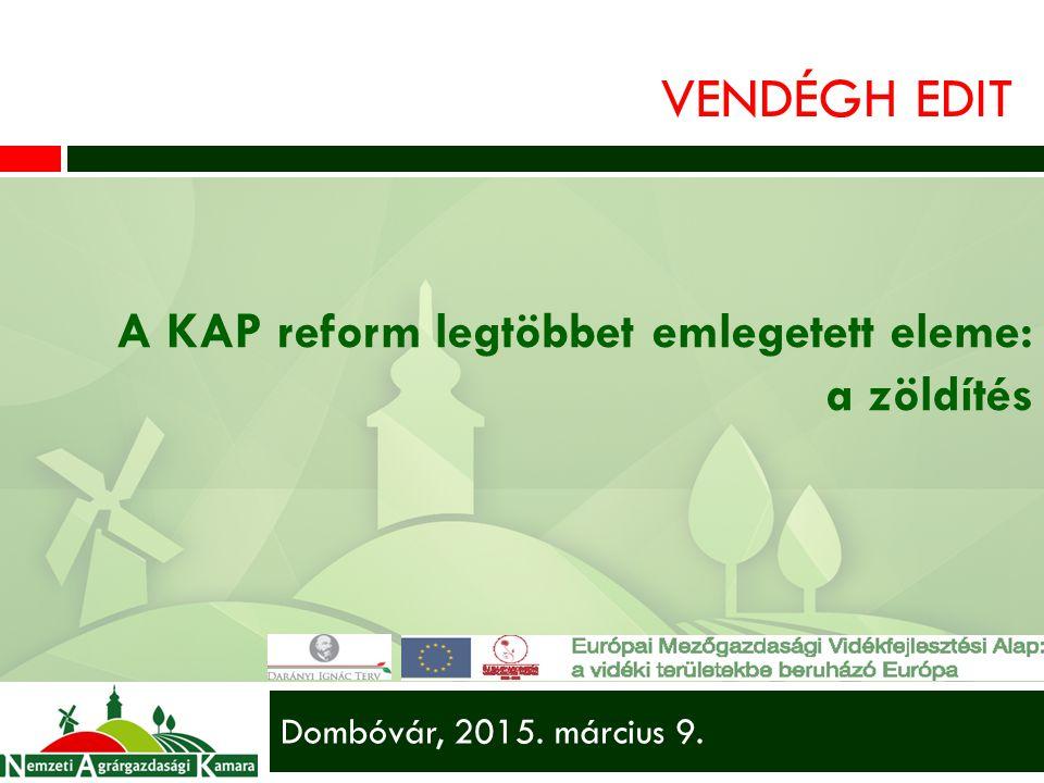 Vendégh Edit A KAP reform legtöbbet emlegetett eleme: a zöldítés
