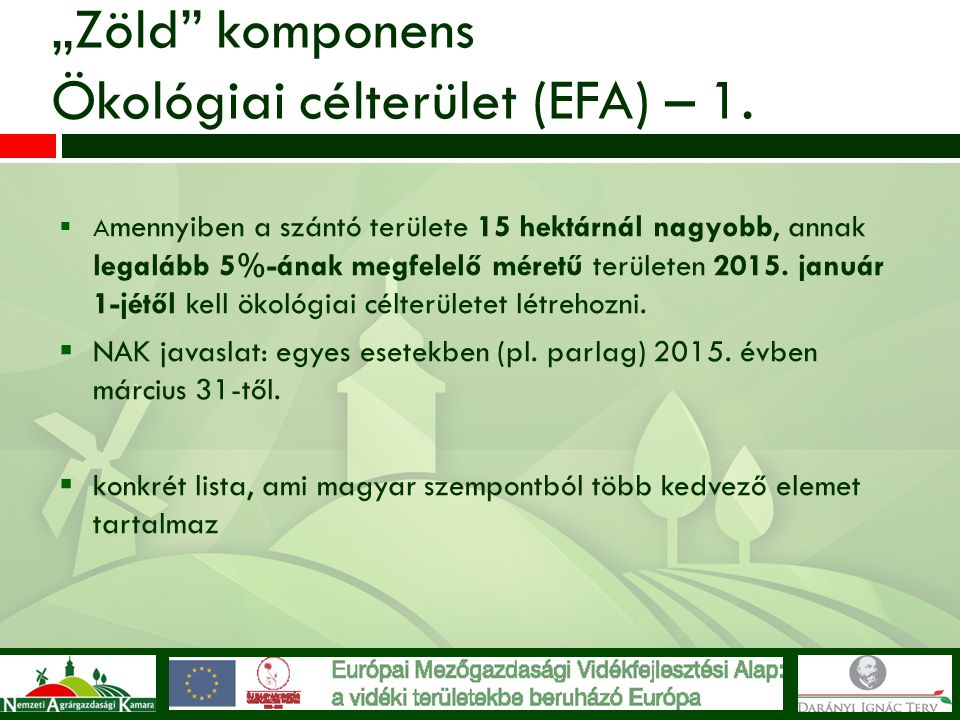 """""""Zöld komponens Ökológiai célterület (EFA) – 1."""