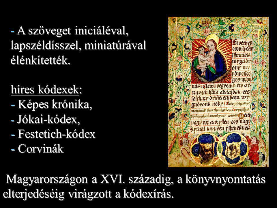 A szöveget iniciáléval, lapszéldísszel, miniatúrával élénkítették.