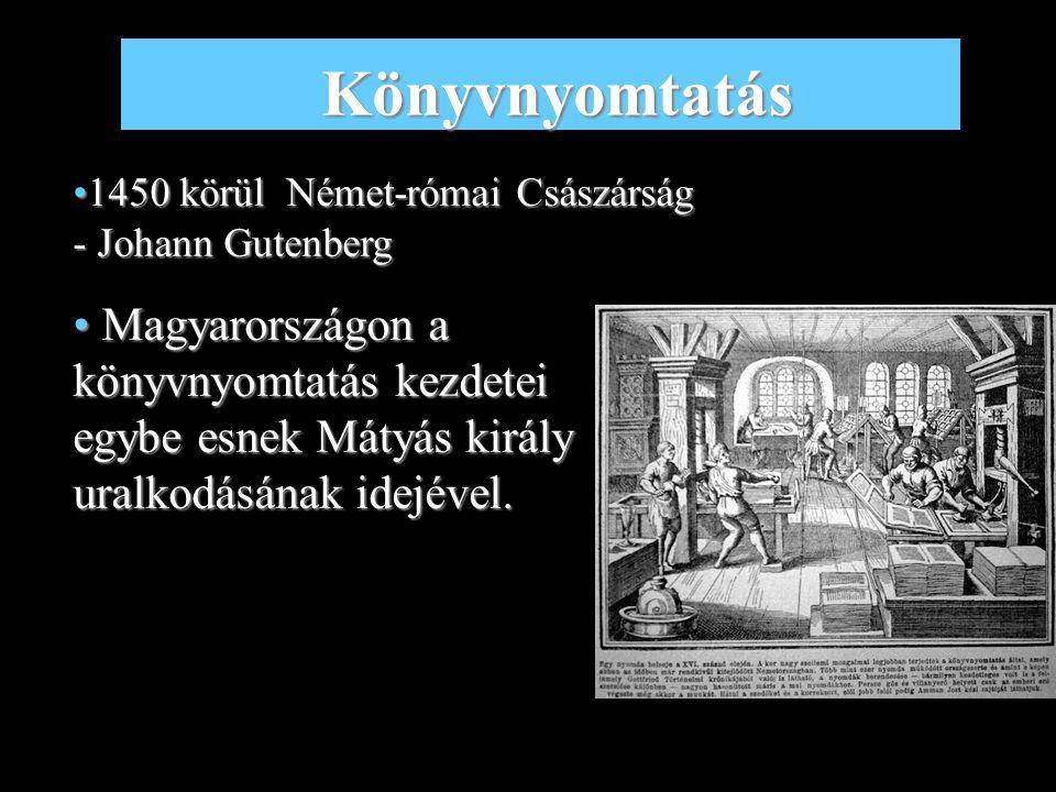 Könyvnyomtatás 1450 körül Német-római Császárság - Johann Gutenberg.