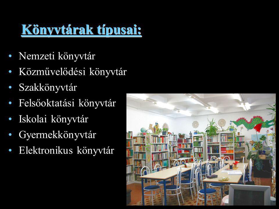 Könyvtárak típusai: Nemzeti könyvtár Közművelődési könyvtár
