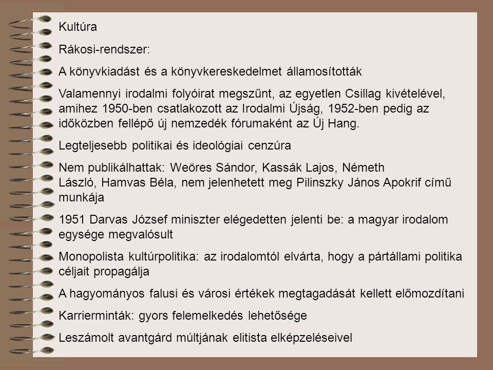 Kultúra Rákosi-rendszer: A könyvkiadást és a könyvkereskedelmet államosították.