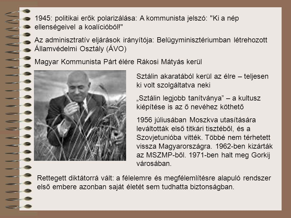 1945: politikai erők polarizálása: A kommunista jelszó: Ki a nép ellenségeivel a koalícióból!