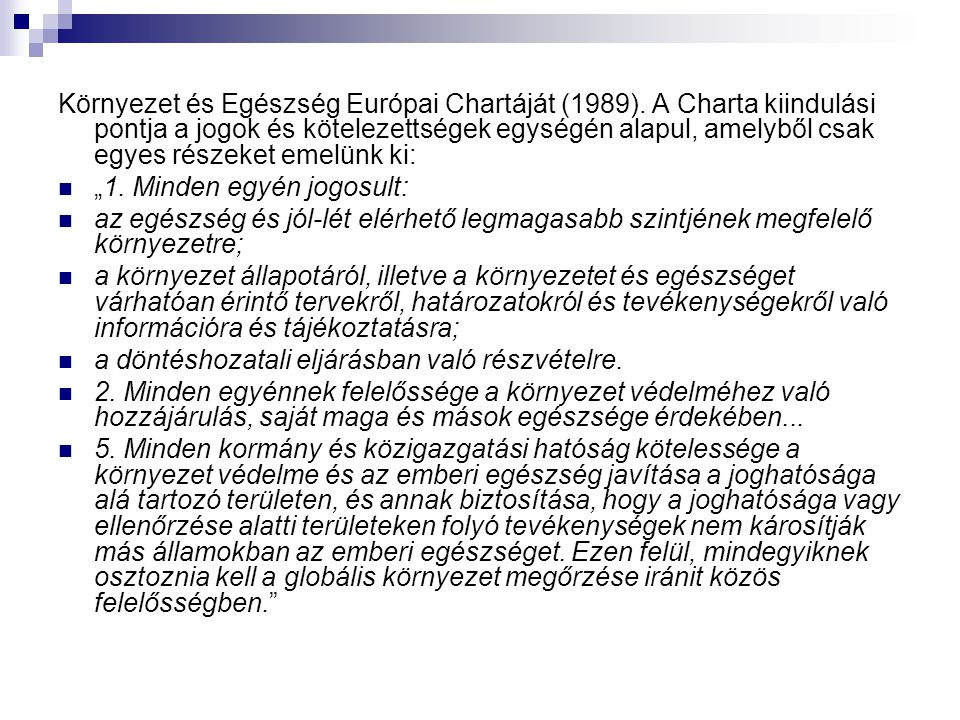 Környezet és Egészség Európai Chartáját (1989)