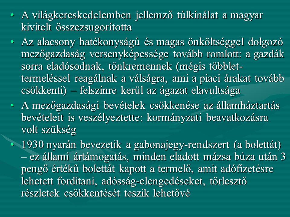 A világkereskedelemben jellemző túlkínálat a magyar kivitelt összezsugorította