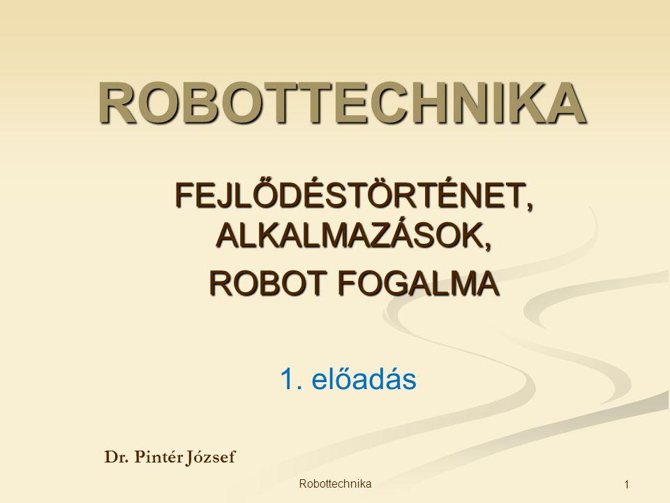 FEJLŐDÉSTÖRTÉNET, ALKALMAZÁSOK, ROBOT FOGALMA