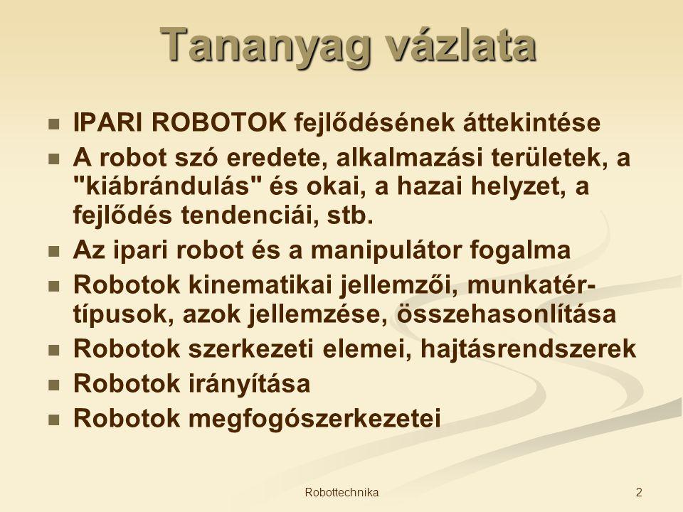 Tananyag vázlata IPARI ROBOTOK fejlődésének áttekintése